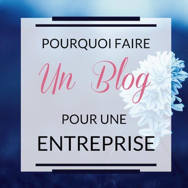 Est-ce utile d'avoir un Blog pour une entreprise ?