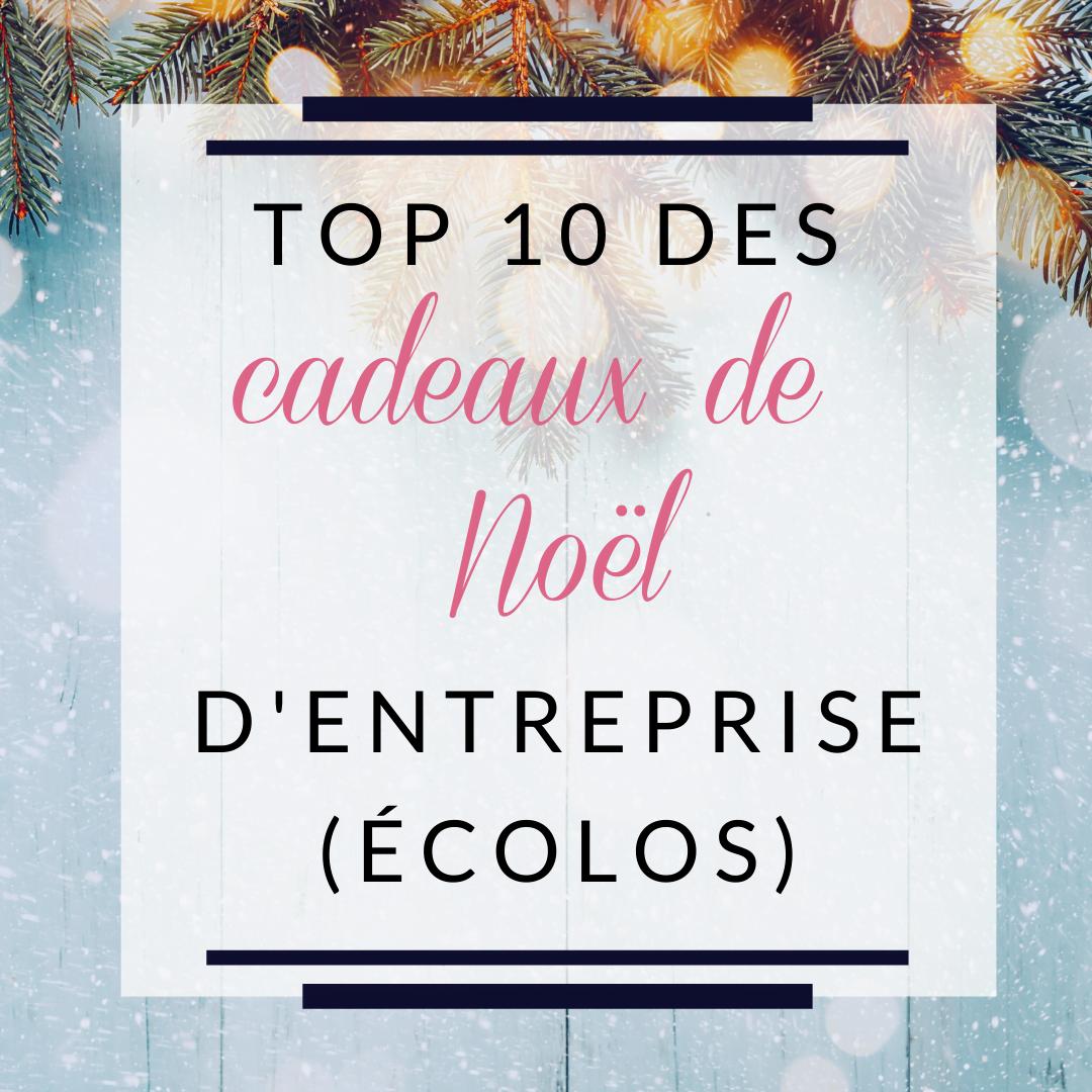 Top 10 des cadeaux de Noël écologiques d'entreprise