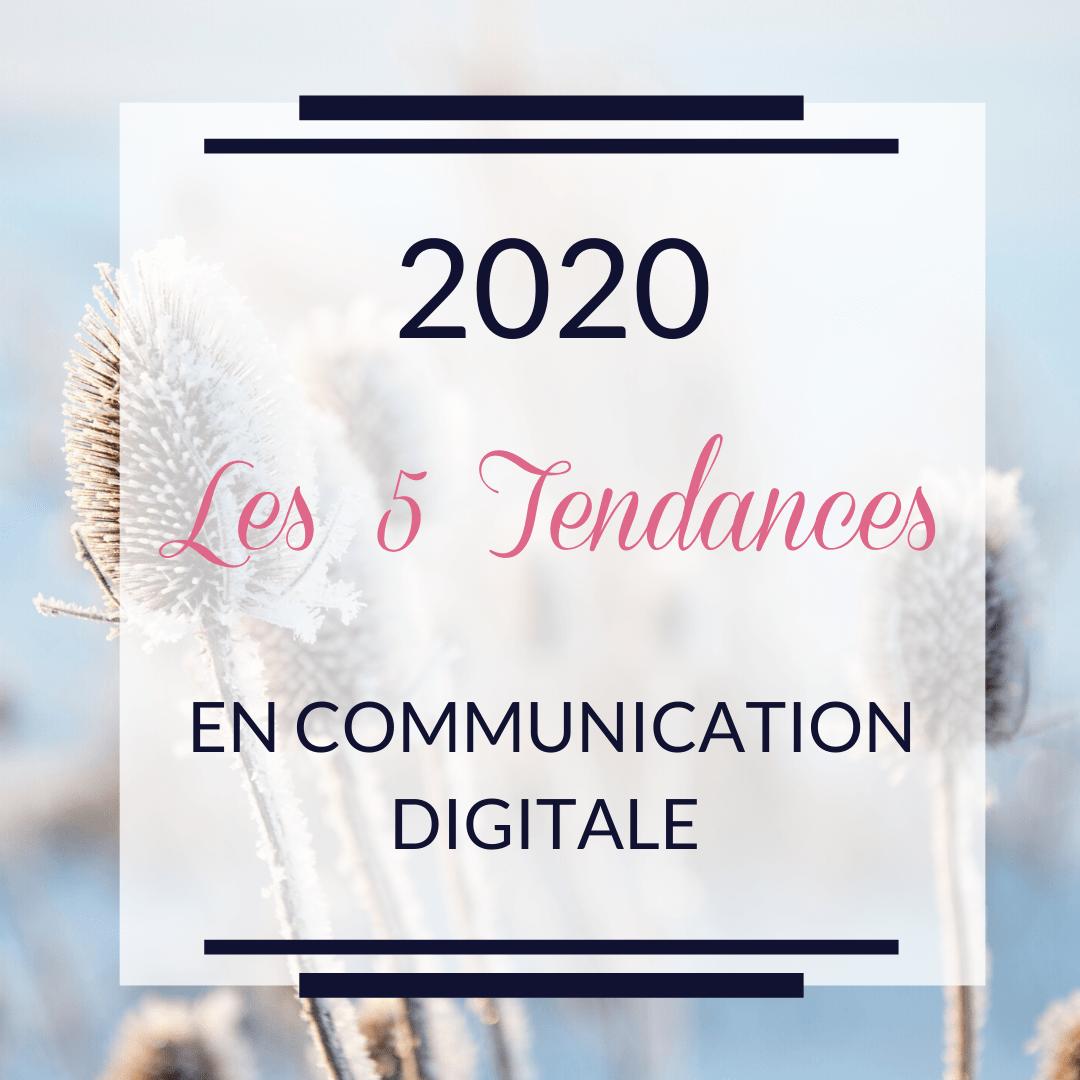 Les 5 tendances en communication digitale pour 2020